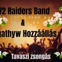 Tavaszi zsongás a V2 Raiders Band-el és a Negathyw Hozzáállással