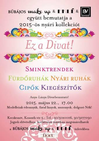 f433fe92ae Ez a Divat 2015 Anya-Lánya Divatbemutató! Kecskemét
